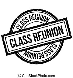 Class Reunion rubber stamp. Grunge design with dust...