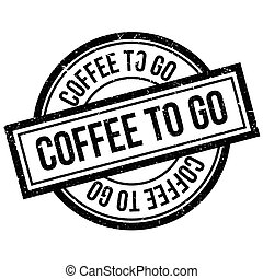 Coffee To Go rubber stamp. Grunge design with dust...