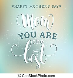 Happy Mothers Day lettering. Mothers day greeting card....