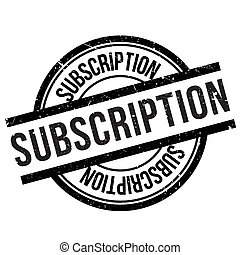 Subscription stamp. Grunge design with dust scratches....