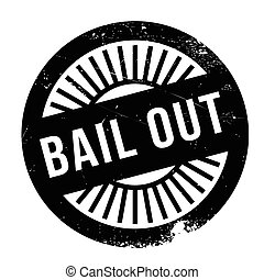 Bail out stamp. Grunge design with dust scratches. Effects...