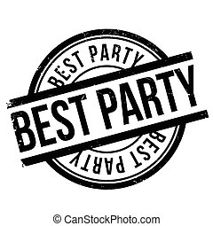 Best party stamp. Grunge design with dust scratches. Effects...