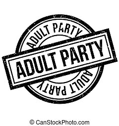 Adult Party rubber stamp. Grunge design with dust scratches....