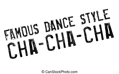 Famous dance style, Cha-Cha-Cha stamp. Grunge design with...