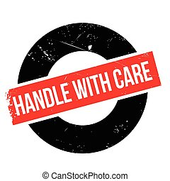 Handle with care rubber stamp. Grunge design with dust...