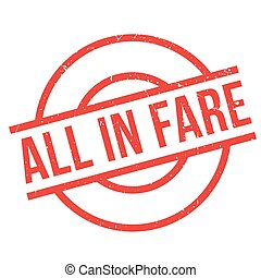 All In Fare rubber stamp. Grunge design with dust scratches....
