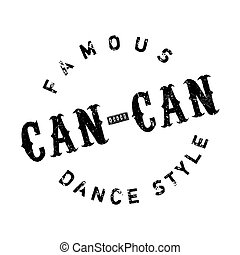 Famous dance style, Can-Can stamp. Grunge design with dust...