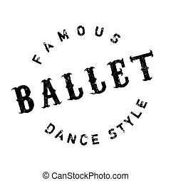 Famous dance style, ballet stamp. Grunge design with dust...