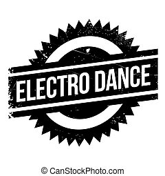 Famous dance style, Electro Dance stamp. Grunge design with...