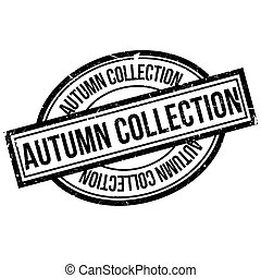Autumn Collection rubber stamp. Grunge design with dust...