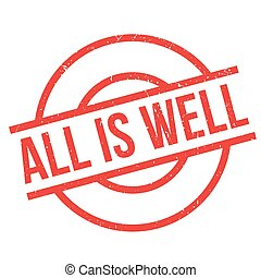 All Is Well rubber stamp. Grunge design with dust scratches....
