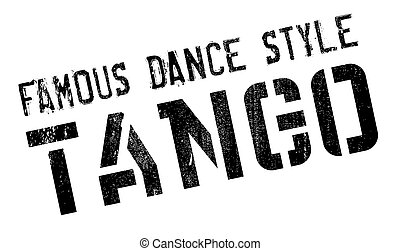 Famous dance style, tango stamp. Grunge design with dust...