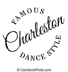 Famous dance style, Charleston stamp. Grunge design with...