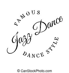 Famous dance style, Jazz dance stamp. Grunge design with...