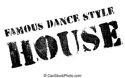 Famous dance style, House stamp. Grunge design with dust...