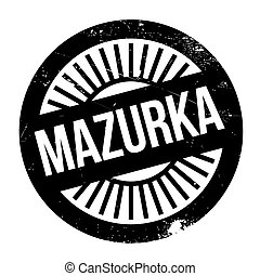 Famous dance style, Mazurka stamp. Grunge design with dust...