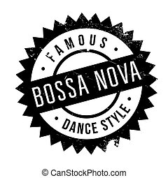 Famous dance style, Bossa Nova stamp. Grunge design with...