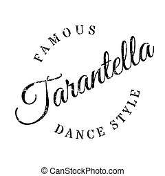 Famous dance style, Tarantella stamp. Grunge design with...