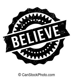 Believe stamp. Grunge design with dust scratches. Effects...