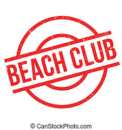 Beach Club rubber stamp. Grunge design with dust scratches....