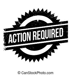 Action required stamp. Grunge design with dust scratches....