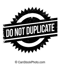 Do not duplicate stamp. Grunge design with dust scratches....