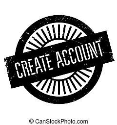 Create account stamp. Grunge design with dust scratches....
