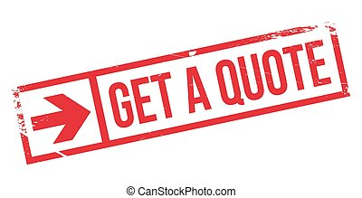 Get a quote stamp. Grunge design with dust scratches....