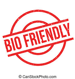 Bio Friendly rubber stamp. Grunge design with dust...
