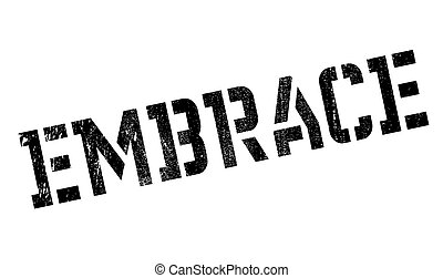 Embrace stamp. Grunge design with dust scratches. Effects...