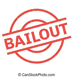 Bailout rubber stamp. Grunge design with dust scratches....