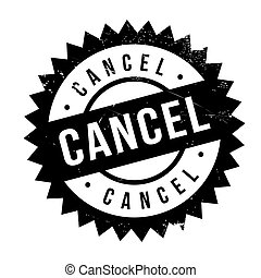 Cancel stamp. Grunge design with dust scratches. Effects can...