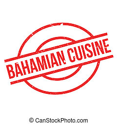 Bahamian Cuisine rubber stamp. Grunge design with dust...