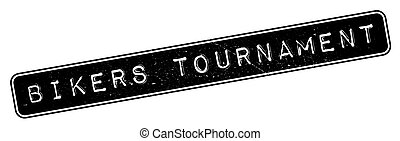 Bikers Tournament rubber stamp. Grunge design with dust...