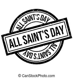 All Saint'S Day rubber stamp. Grunge design with dust...