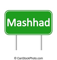 Mashhad road sign. - Mashhad road sign isolated on white...