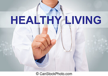 Doctor hand touching HEALTHY LIVING sign on virtual screen....