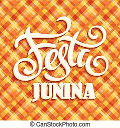 Latin American holiday, the June party of Brazil. Lettering...
