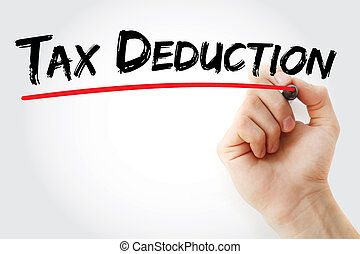 Hand writing Tax deduction with marker