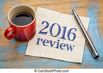 2016 review on napkin - 2016 review text on a napkin with...