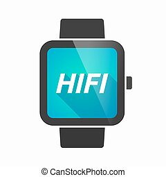 Isolated smart watch with the text HIFI - Illustration of an...