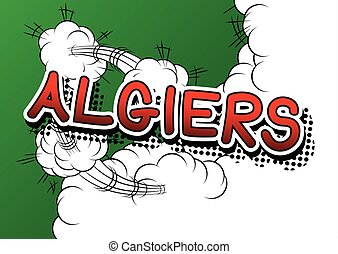 Algiers - Comic book style text.