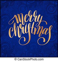 Merry Christmas gold calligraphic hand lettering on blue...