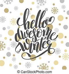 hello awesome winter handwritten lettering inscription...