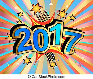 Exploding 2017 Sign - Exploding 2017 text colorful action...