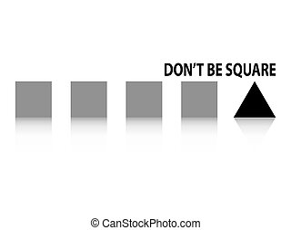 Dont Be Square - Dont be square fun concept squares and...