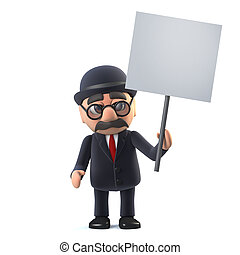 3d Bowler hatted British businessman holding a placard - 3d...