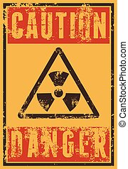 Radioactive Sign. Typographic vintage grunge style poster....