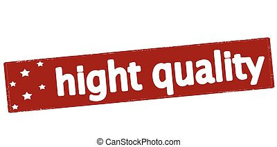 Hight quality - Stamp with text hight quality inside, vector...