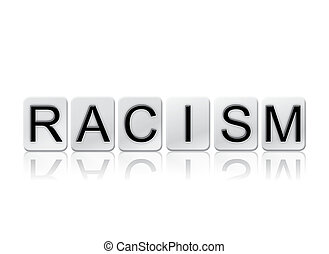 Racism Isolated Tiled Letters Concept and Theme - The word...